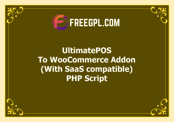 UltimatePOS to WooCommerce Addon (With SaaS compatible) Free Download