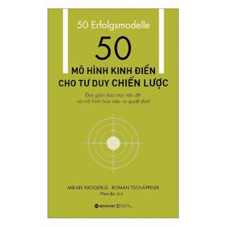 50 Mô Hình Kinh Điển Cho Tư Duy Chiến Lược (Tái Bản) ebook PDF EPUB AWZ3 PRC MOBI