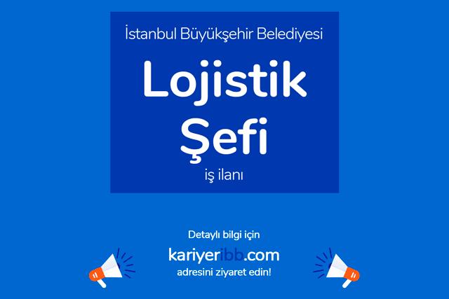 İstanbul Büyükşehir Belediyesi, lojistik şefi alacak. İBB Kariyer iş ilanına nasıl başvurulur? Detaylar kariyeribb.com'da!