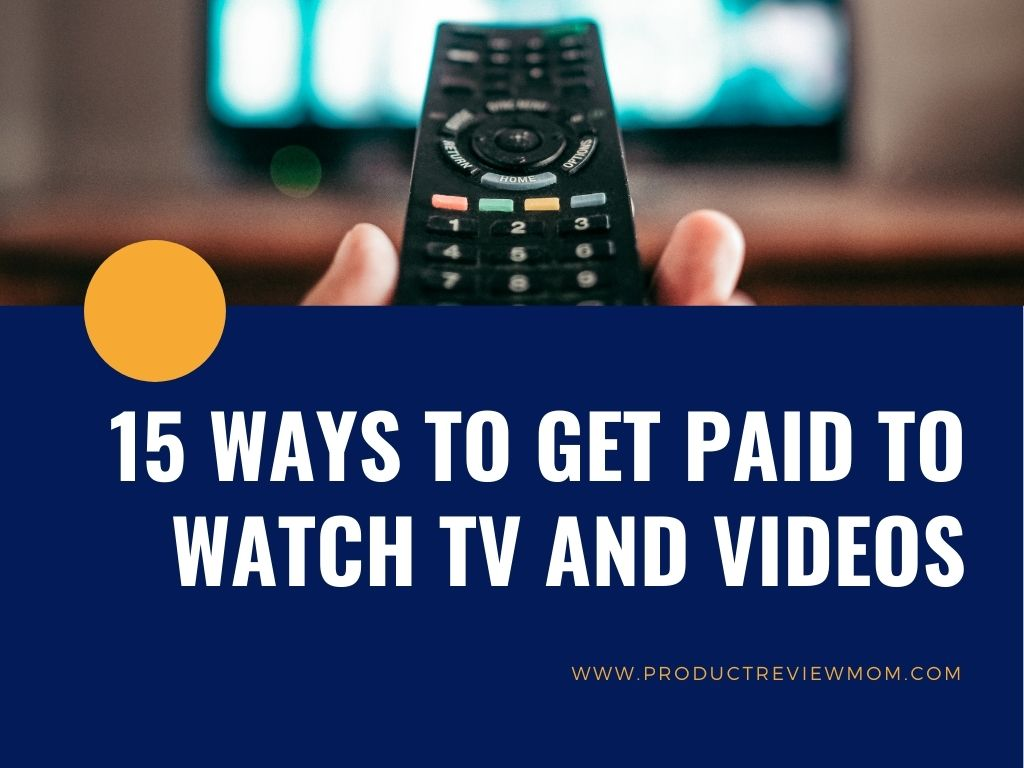 15 Ways to Get Paid to Watch TV and Videos