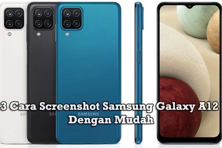 Cara Screenshot Samsung Galaxy A12