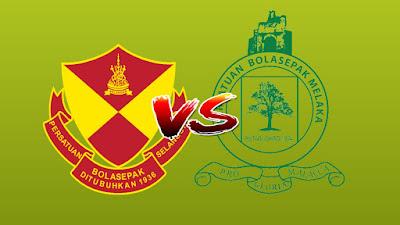 Live Streaming Selangor vs Melaka United Piala Malaysia 14.9.2019