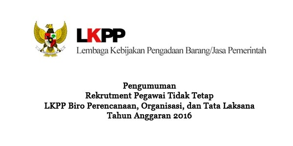 LEMBAGA KEBIJAKAN PENGADAAN DAN BARANG (LKPP) : STAFF PEDUKUNG ADMINISTARSI - NON PNS, INDONESIA