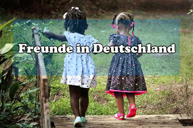 Freunde finden in Deutschland