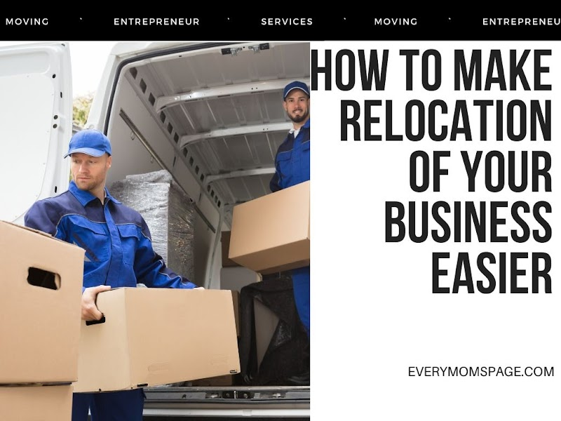 How to Make Relocation of Your Business Easy