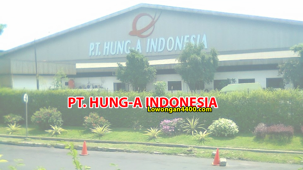 PT HUNG-A INDONESIA