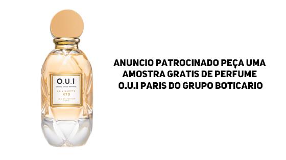 Anúncio Patrocinado Peça uma Amostra Grátis de Perfume O.U.i Paris do Grupo Boticário