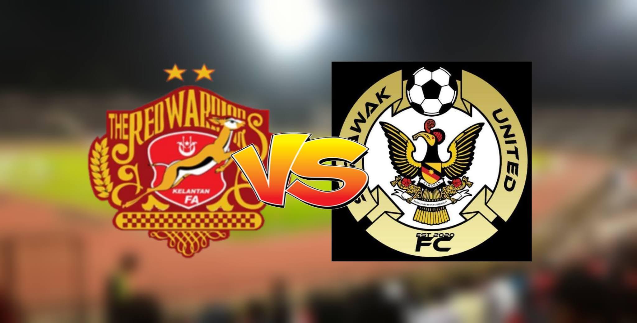 Live Streaming Kelantan vs Sarawak United Liga Premier 25.9.2020