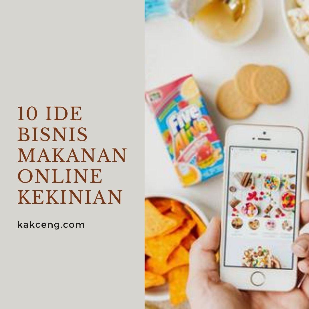10 Ide Bisnis Makanan Online Kekinian Yang Wajib Anda Coba Kak Ceng Com