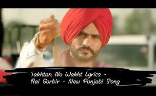 Takhtan Nu Wakht Lyrics - Rai Gurbir - New Punjabi Song 2020