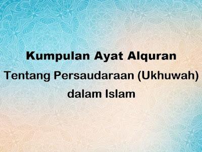 ayat Alquran Persaudaraan Ukhuwah dalam Islam