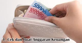 Cek dan Buat Anggaran Keuangan merupakan salah satu tips mudah kelola keuangan jelang lebaran
