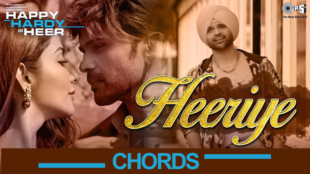 Heeriye (Happy Hardy & Heer) Guitar Chords and Strumming Pattern