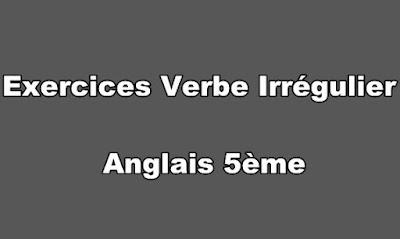 Exercices Verbe Irrégulier Anglais 5ème PDF