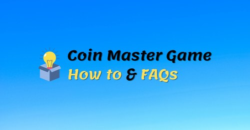 Coin Master How-to and FAQs