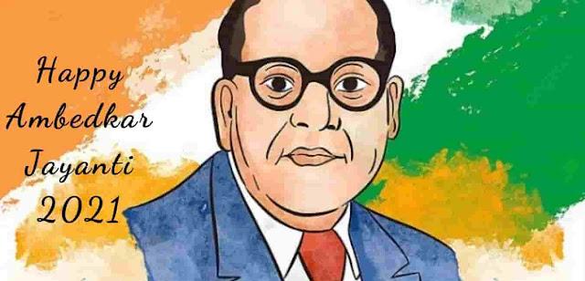 Ambedkar Jayanti 2021 images wishes quotes