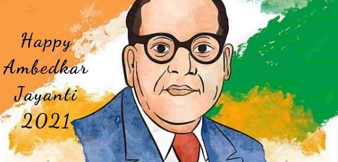 Ambedkar Jayanti 2021:  Date, Wishes, Quotes, Images, and Status