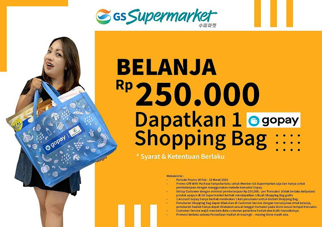 GS Supermarket - #Promo Belanja 250K Gratis 1 Shopping Bag (s.d 10 Mar 2020)