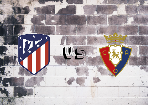 Atlético Madrid vs Osasuna  Resumen