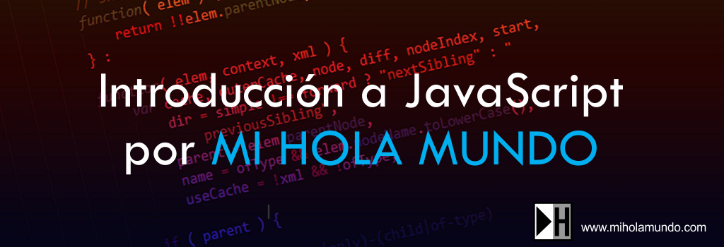 Introducción a JavaScript por MI HOLA MUNDO