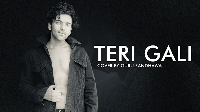 TERI GALI SONG LYRICS - GURU RANDHAWA