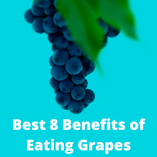Best 8 Benefits of Eating Grapes
