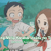 6 Anime yang Mirip Karakai Jouzu no Takagi-san