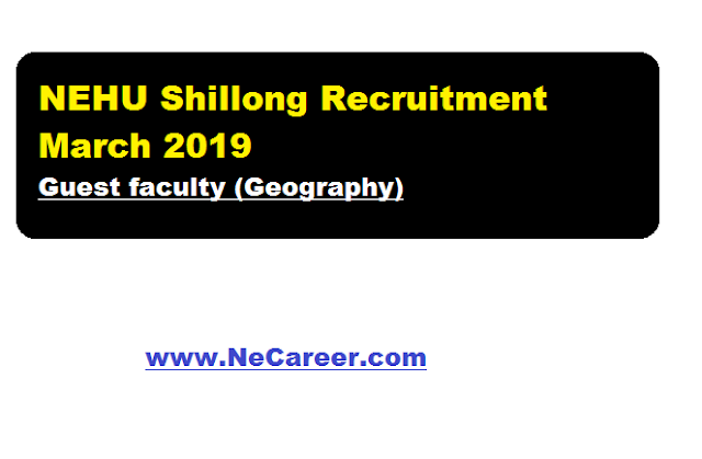 NEHU Shillong Recruitment March 2019 | Guest faculty