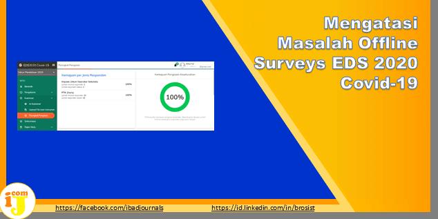 Mengatasi Masalah Offline Surveys EDS 2020 Covid-19