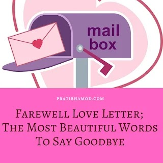 Farewell Love Letter; The Most Beautiful Words To Say Goodbye