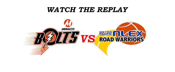 List of Replay Videos Meralco vs NLEX @ Smart Araneta Coliseum August 24, 2016