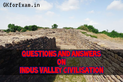 Questions and Answers on Indus Valley Civilisation