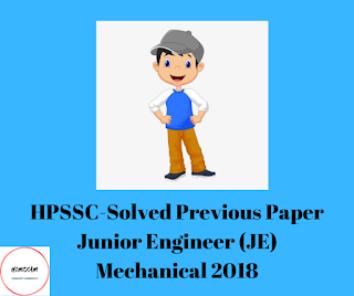HPSSC-Solved Previous Paper Junior Engineer (JE) Mechanical 2018