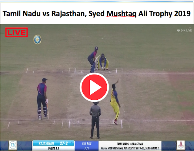 Watch live stream :  Tamil Nadu vs Rajasthan,Syed Mushtaq Ali Trophy