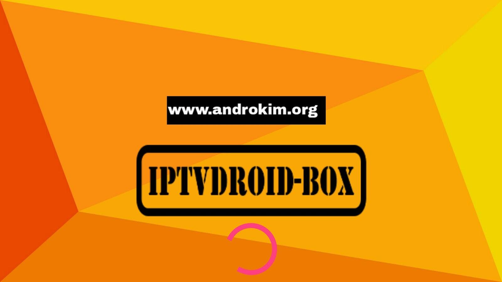 كود تفعيل IPTV DROID BOX 2019 - أندروكيم : حمل أحدث العاب و تطبيقات