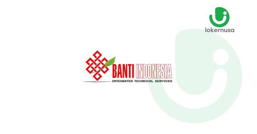 Lowongan Kerja PT Banti Indonesia