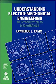 Understanding Electro-Mechanical Engineering An Introduction to Mechatronics