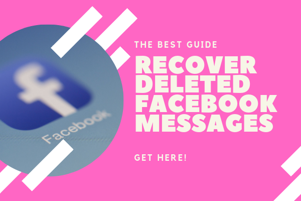 Can Deleted Facebook Messages Be Recovered<br/>