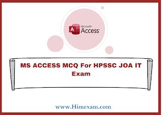 MS ACCESS MCQ For HPSSC JOA IT Exam