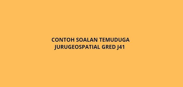 Contoh Soalan Temuduga Jurugeospatial Gred J41 (2021)