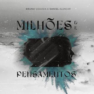 Baixar Música Gospel Milhões De Pensamentos - Bruno Gouveia Mp3