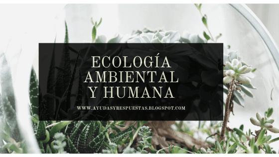 ECOLOGÍA AMBIENTAL HUMANA