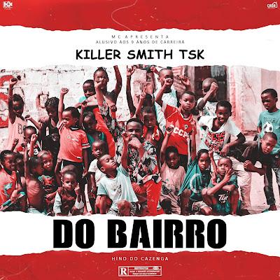Killer Smith Tsk - Do Bairro