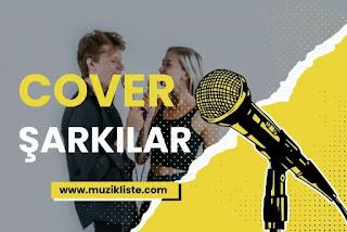 Türkçe Cover Şarkılar Dinle, Türkçe Cover Müzik Listesi
