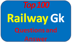 Top 100 Railway gk questions and answer