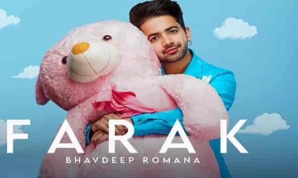 Farak Lyrics in Punjabi Song-Bhavdeep Romana, Daljit Chitti, HvLyRiCs