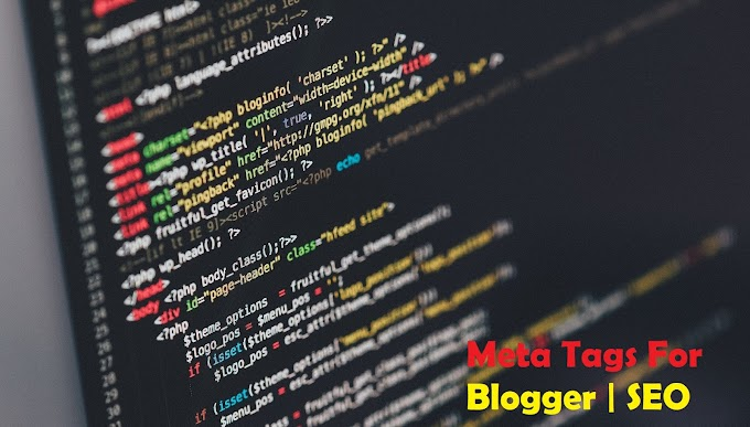 Seo Friendly Meta Tags | Blogger Tips 2020