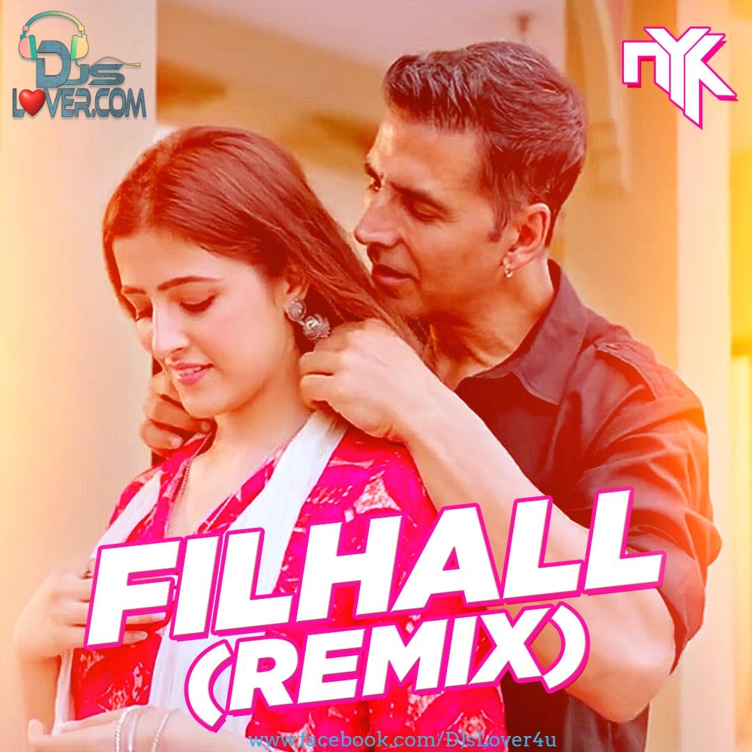 Filhall DJ NYK Remix Akshay Kumar Ft Nupur Sanon