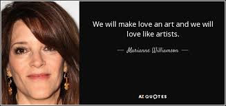 Quotes That Will make Love With Everything:  We will make love art and we will love like artist.