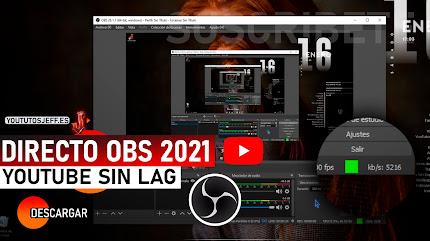 Como Hacer un Directo con OBS STUDIO en YOUTUBE SIN LAG 2021